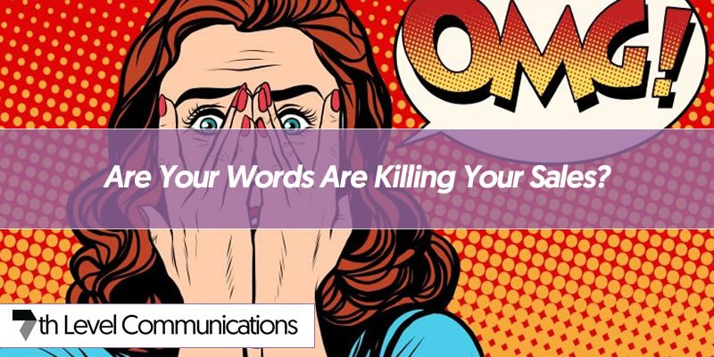 Are Your Words Are Killing Your Sales?