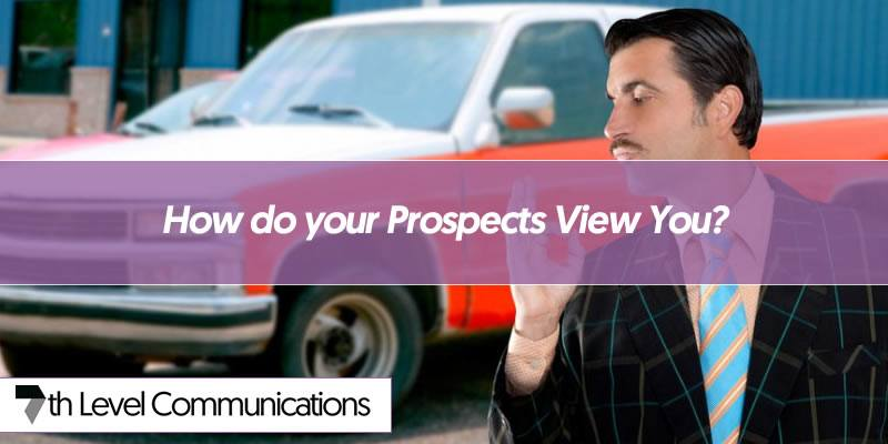 How do your Prospects View You?