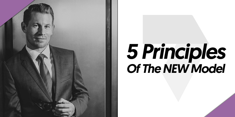 5 Principles Of The NEW Model