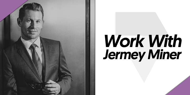 Work With Jermey Miner